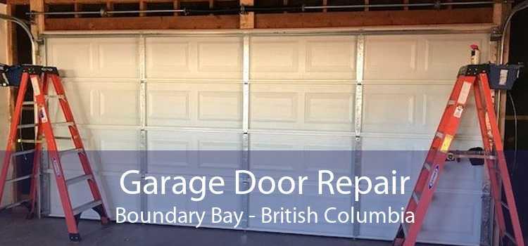 Garage Door Repair Boundary Bay - British Columbia